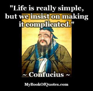 life-is-simple-confucius.jpg