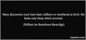 More William Ian Beardmore Beveridge Quotes