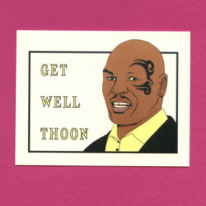 GET Well - Funny Get Well Card - Get Well Card - Mike Tyson - Get Well ...