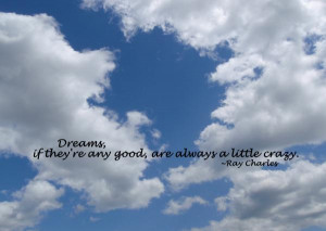 They are any Good are always a Little Crazy – Day Dreaming Quote