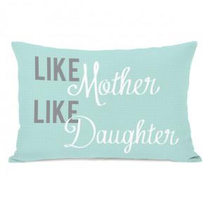 Like Mother Like Daughter Pillow blue, gray, pillows & throws
