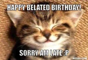 Resized_don-t-be-a-sad-cat-meme-generator-happy-belated-birthday-sorry ...