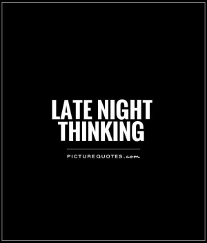 Night Quotes Thinking Quotes Late Quotes