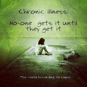 More like this: lupus awareness , invisible illness and chronic pain .