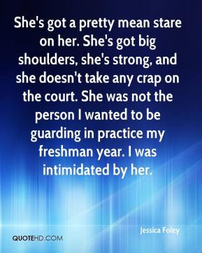 ... take any crap on the court. She was not the person I wanted to be