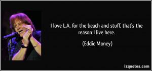 More Eddie Money Quotes