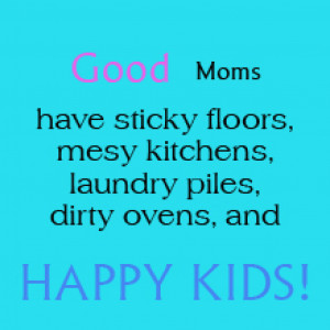 Parenting Quotes – Good Moms
