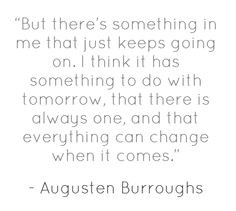 ... Augusten Burroughs' books, because the quotes I find are awesomely
