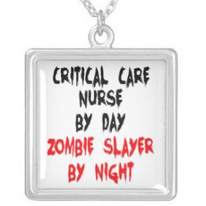 Zombie Slayer Critical Care Nurse Custom Jewelry