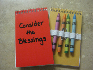 ... blessing each day. Inside the notebook I wrote two quotes from