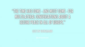 The time has come - and must come - for multilateral conversations ...