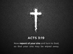 ... And Turn To God, So That Your Sins May Be Wiped Away. ~ Bible Quote