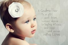 ... to her godmother on the day of her baptism. I love this quote. More
