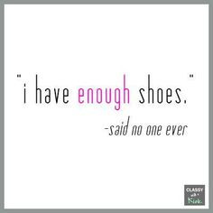 quotes on footwear, funny shoe quotes, wedges, daughters, shoes quotes ...
