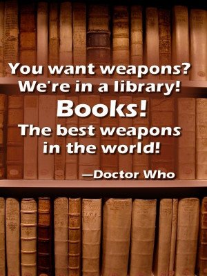 Dr. Who's famous library quote