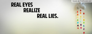 Real eyes Realize Profile Facebook Covers