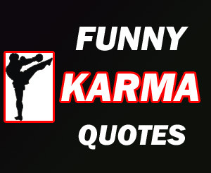 Funny 'KARMA' Quotes