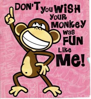 Monkey: Fun Like Me