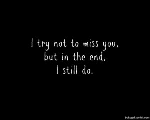 Hard to Stop Missing Someone Quote