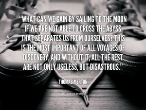 File Name : quote-Thomas-Merton-what-can-we-gain-by-sailing-to-92257 ...