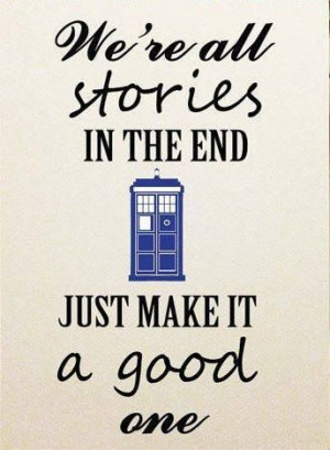 We're all Stories in the End..
