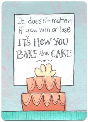BAKING CAKE QUOTES