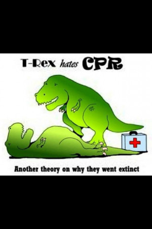 Learn CPR. I just hated practising on those dummies years ago, was ...