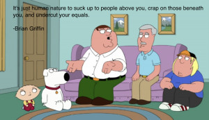 It's just human nature – Brian Griffin motivational inspirational ...