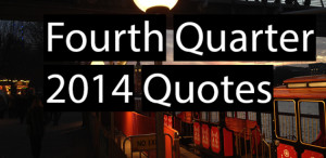 Fourth Quarter 2014 Quotes 0