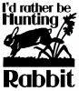 Rabbit Hunting Quotes