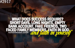 ... fake friends, two-faced family members, faith in God and faith in