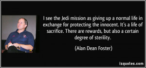 see the Jedi mission as giving up a normal life in exchange for ...