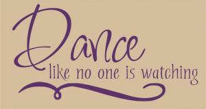 Catalog > Dance Like No One is Watching, Vinyl Wall Art