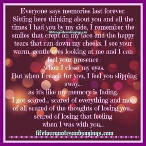 Everyone says memories last forever..