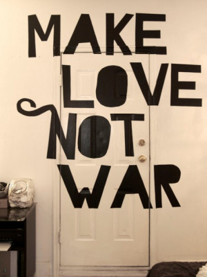 Bedroom Door Make Love Not War