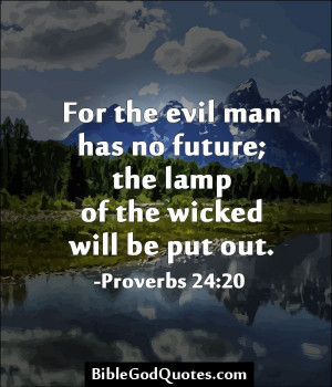 future for the evil man has no future the lamp of the wicked will be ...
