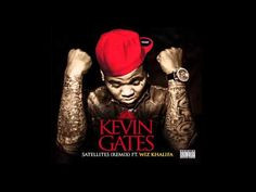 Kevin Gates - Satellites (Remix) ft Wiz Khalifa More