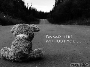 sad here without you …