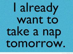... Funny Quotes   cup of zup funny quotes I already want to take a nap