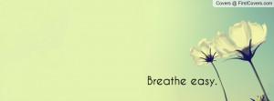 Breathe easy Profile Facebook Covers