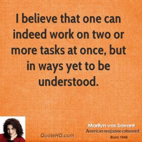 marilyn-vos-savant-writer-quote-i-believe-that-one-can-indeed-work-on ...