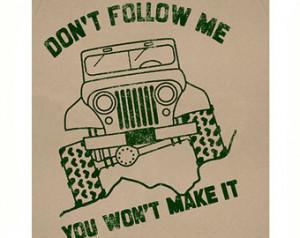 ... Don't Follow Me Funny T Shirt Slogan Off Road Got Mud 4x4 T Shirt