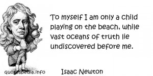 ... we thought we'd share this famous quote, spoken by one Isaac Newton