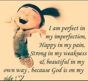 am perfect in my imperfection.