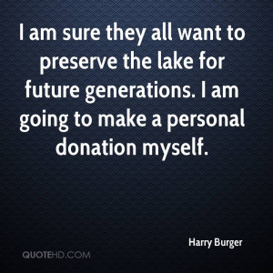 Harry Burger Quotes