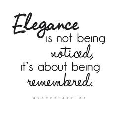 Quotes About Classy Women | True. It's not about wearing that big bow ...