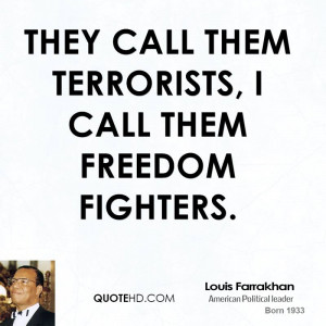 louis-farrakhan-louis-farrakhan-they-call-them-terrorists-i-call-them ...