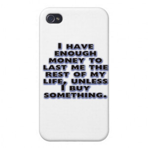 Humorous Quotes About Money Iphone Covers