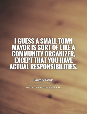 Guess A Small Town Mayor Is Sort Of Like Community Organizer