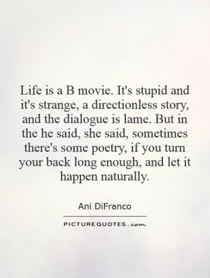 Life Is a Movie Quote